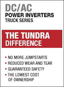 DC/AC POWER INVERTERS TRUCK SERIES / THE TUNDRA DIFFERENCE / NO MORE JUMPSTARTS - REDUCED WEAR AND TEAR - GUARANTEED SAFETY - THE LOWEST COST OF OWNERSHIP