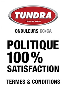 ONDULEUR CC/CA / POLITIQUE 100% SATISFACTION / TERMES & CONDITIONS